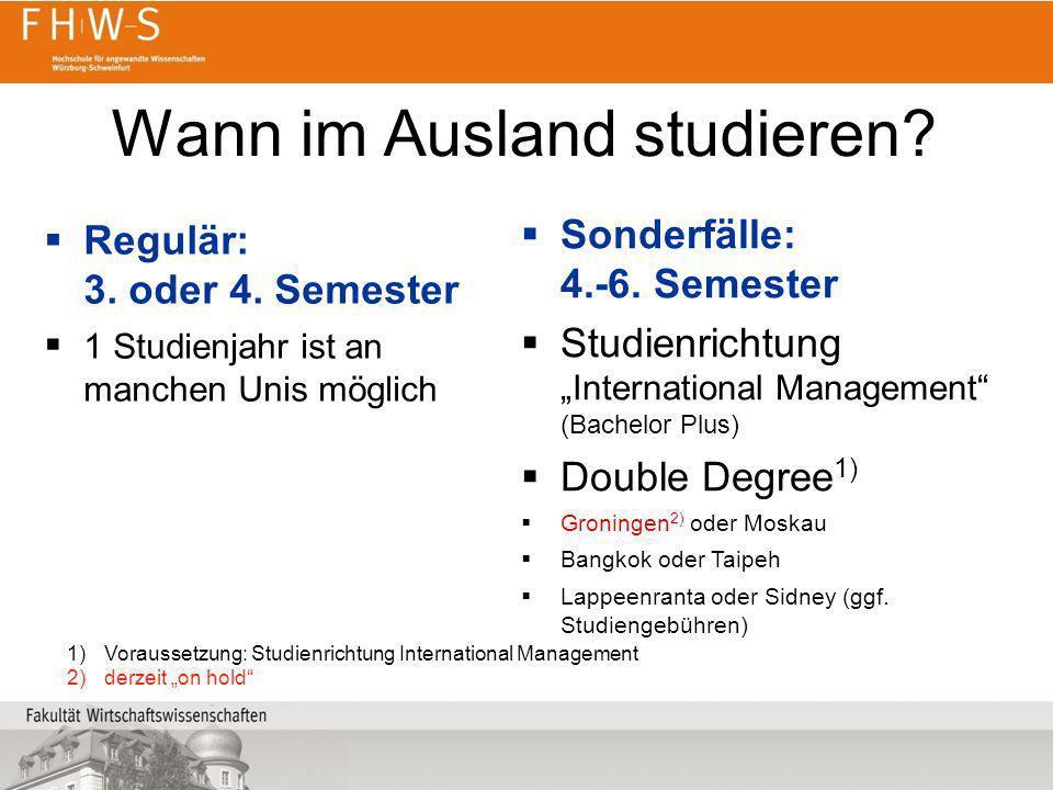 Wann im Ausland studieren? Regulär: 3. oder 4. Semester 1 Studienjahr ist an manchen Unis möglich Sonderfälle: 4.-6. Semester Studienrichtung Internat