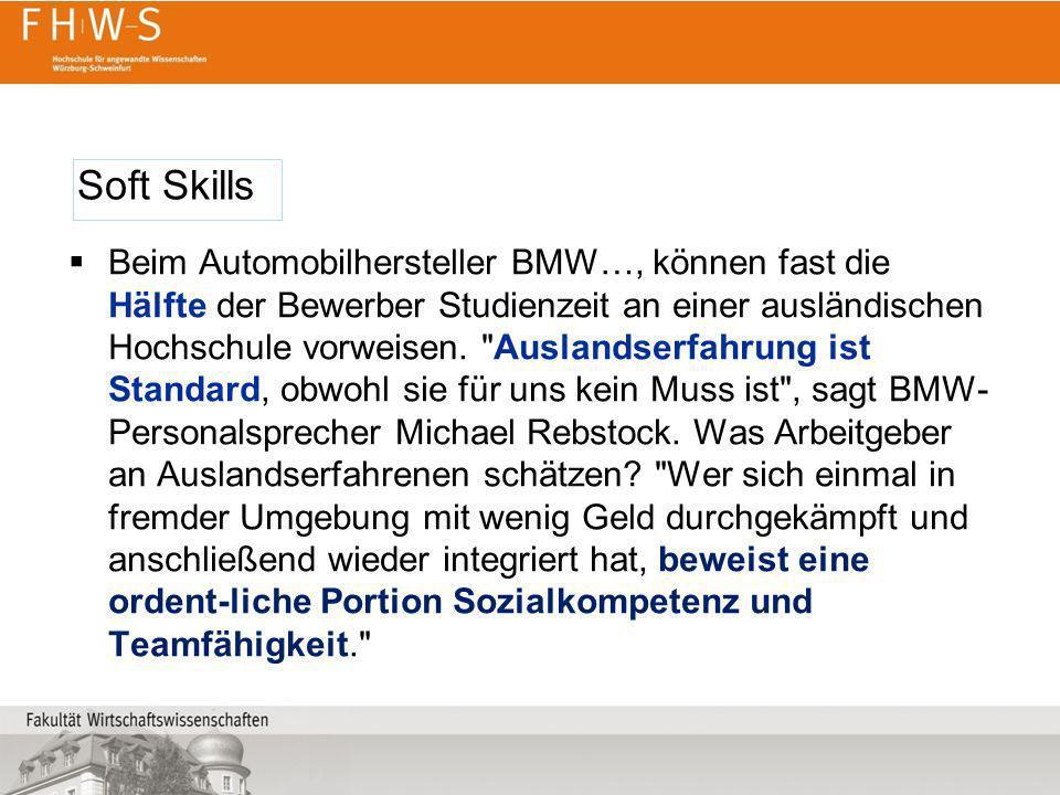 Beim Automobilhersteller BMW…, können fast die Hälfte der Bewerber Studienzeit an einer ausländischen Hochschule vorweisen.