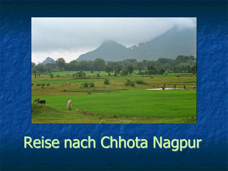 Chhota Nagpur ca. 200.000 qkm OrissaJharkhandChhattisgarh Madhya Pradesh SantalMundaOraon Ho u.a.