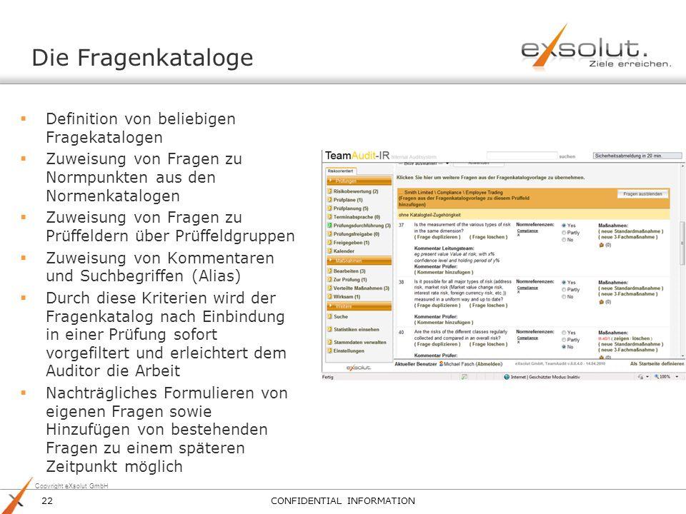 Copyright eXsolut GmbH Die Fragenkataloge Definition von beliebigen Fragekatalogen Zuweisung von Fragen zu Normpunkten aus den Normenkatalogen Zuweisu