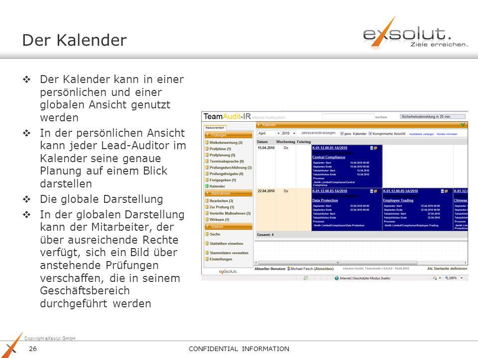Copyright eXsolut GmbH Der Kalender Der Kalender kann in einer persönlichen und einer globalen Ansicht genutzt werden In der persönlichen Ansicht kann