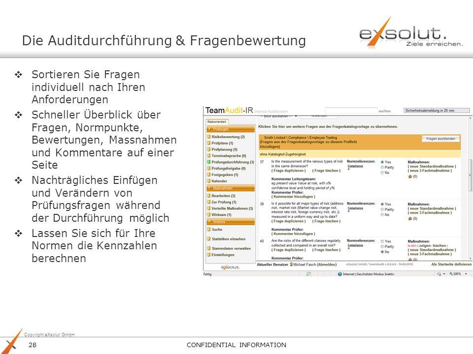 Copyright eXsolut GmbH Die Auditdurchführung & Fragenbewertung Sortieren Sie Fragen individuell nach Ihren Anforderungen Schneller Überblick über Frag
