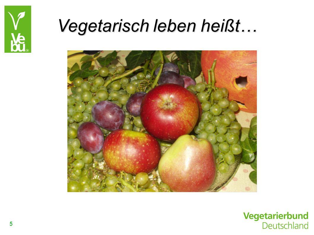5 Vegetarisch leben heißt…