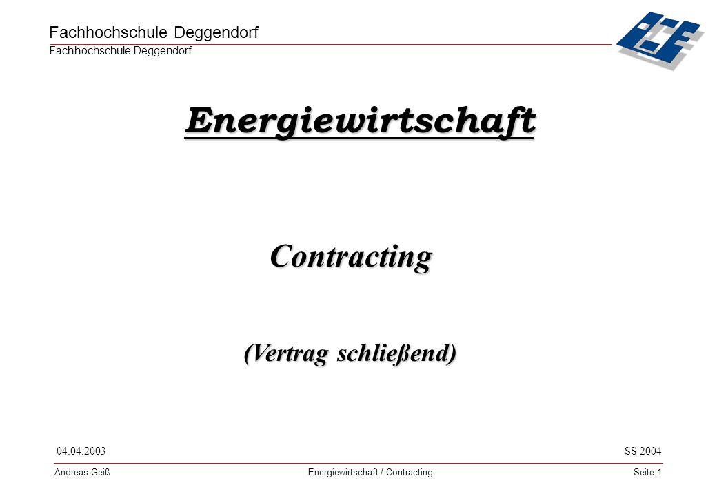 Fachhochschule Deggendorf Energiewirtschaft / Contracting Andreas GeißSeite 22 Nachteile für den Energieverbraucher lange Vertragslaufzeit Preisgestalltung Eigentumsverhältnissen Nutenergie wird teurer Contractor – Isolvenz...