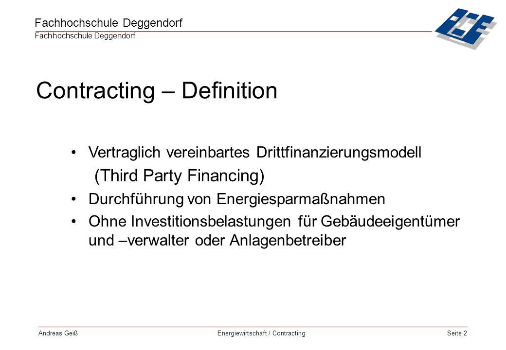 Fachhochschule Deggendorf Energiewirtschaft / Contracting Andreas GeißSeite 3 Contracting – Akteure