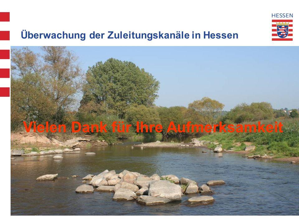 16 Wiesbaden, den 11. September 2012 Überwachung der Zuleitungskanäle in Hessen Vielen Dank für Ihre Aufmerksamkeit