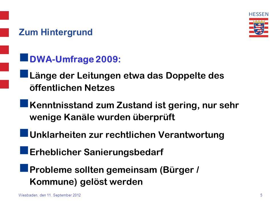 5 Wiesbaden, den 11. September 2012 Zum Hintergrund DWA-Umfrage 2009: Länge der Leitungen etwa das Doppelte des öffentlichen Netzes Kenntnisstand zum