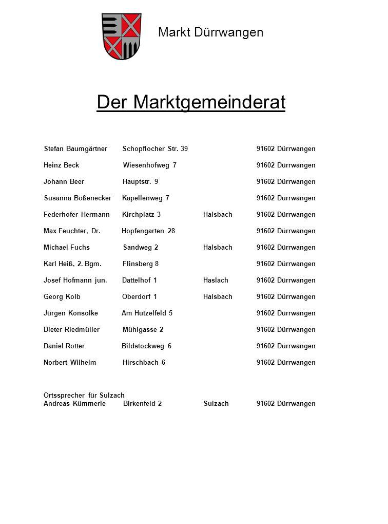 Markt Dürrwangen Der Marktgemeinderat Stefan Baumgärtner Schopflocher Str. 39 91602 Dürrwangen Heinz Beck Wiesenhofweg 791602 Dürrwangen Johann Beer H