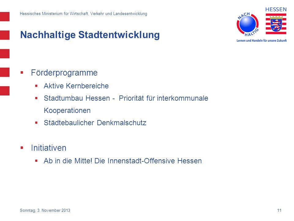 11 Nachhaltige Stadtentwicklung Förderprogramme Aktive Kernbereiche Stadtumbau Hessen - Priorität für interkommunale Kooperationen Städtebaulicher Den