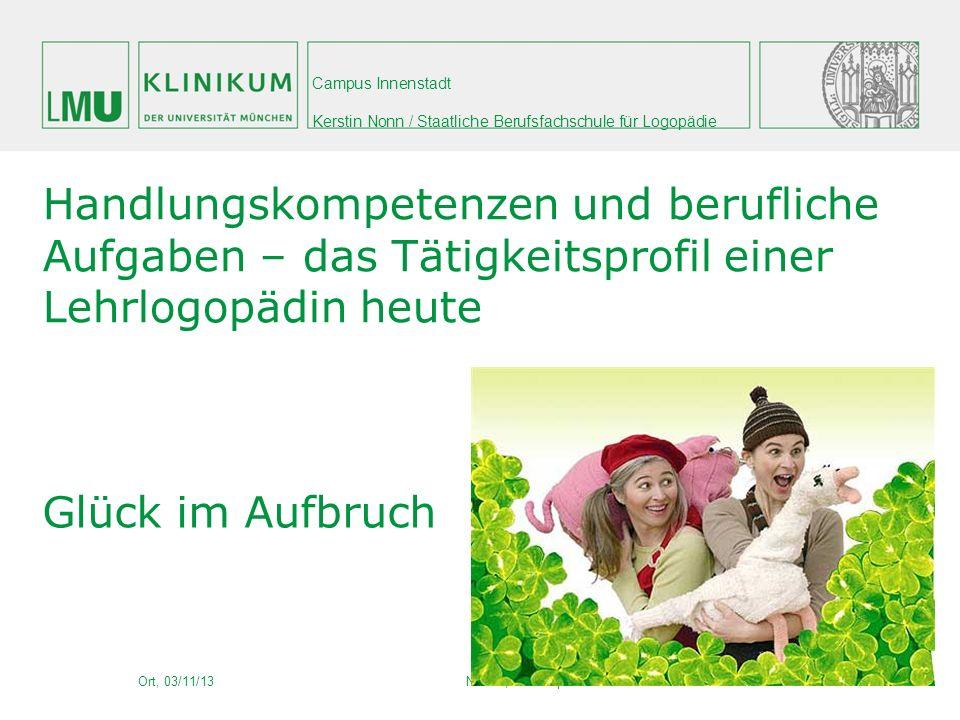 Campus Innenstadt Kerstin Nonn / Staatliche Berufsfachschule für Logopädie Überblick: 1.
