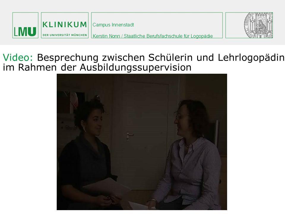 Campus Innenstadt Kerstin Nonn / Staatliche Berufsfachschule für Logopädie Video: Besprechung zwischen Schülerin und Lehrlogopädin im Rahmen der Ausbi