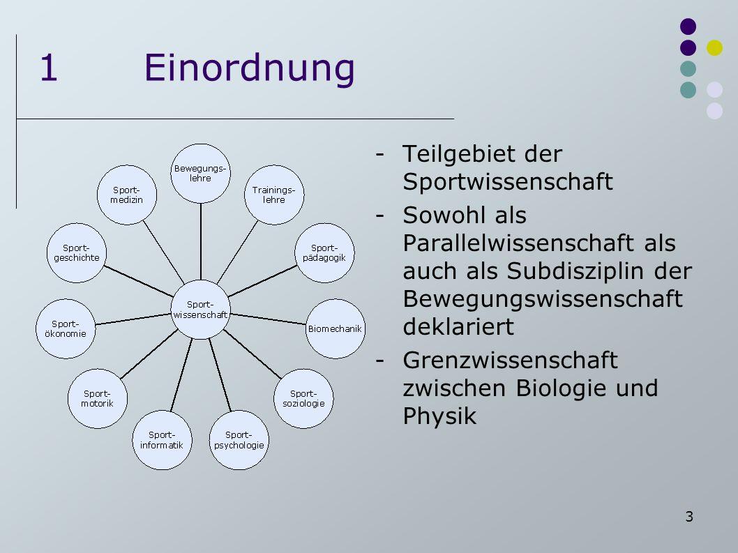 3 1Einordnung -Teilgebiet der Sportwissenschaft -Sowohl als Parallelwissenschaft als auch als Subdisziplin der Bewegungswissenschaft deklariert -Grenz