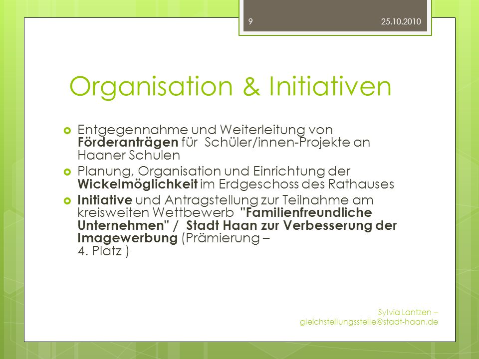 Organisation & Initiativen Entgegennahme und Weiterleitung von Förderanträgen für Schüler/innen-Projekte an Haaner Schulen Planung, Organisation und E