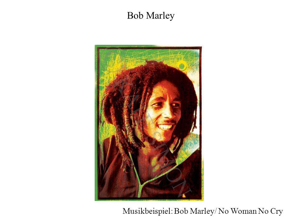 Bob Marley Musikbeispiel: Bob Marley/ No Woman No Cry