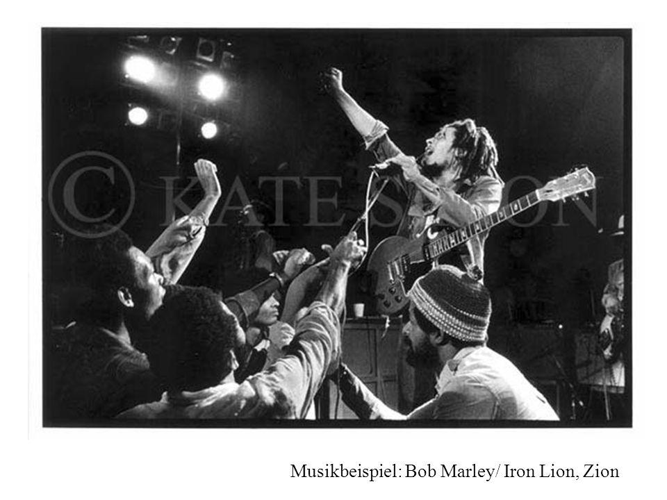 Musikbeispiel: Bob Marley/ Iron Lion, Zion