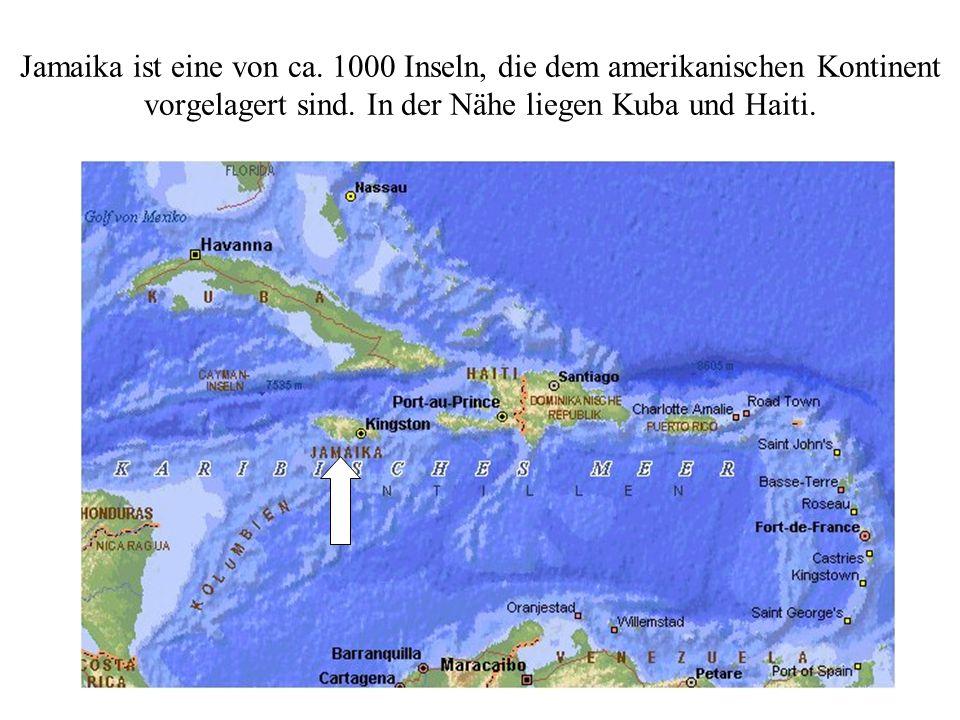 Jamaika ist eine von ca. 1000 Inseln, die dem amerikanischen Kontinent vorgelagert sind.