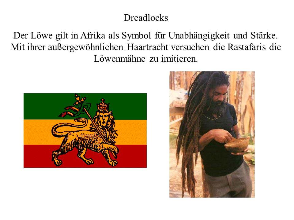 Dreadlocks Der Löwe gilt in Afrika als Symbol für Unabhängigkeit und Stärke.