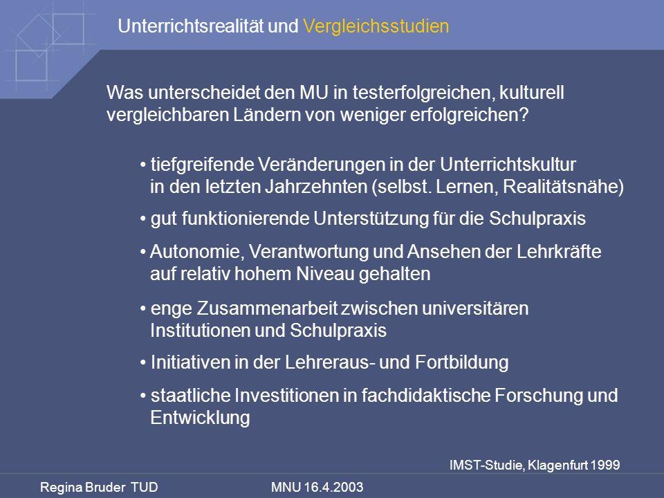 Regina Bruder TUD MNU 16.4.2003 Was unterscheidet den MU in testerfolgreichen, kulturell vergleichbaren Ländern von weniger erfolgreichen? IMST-Studie