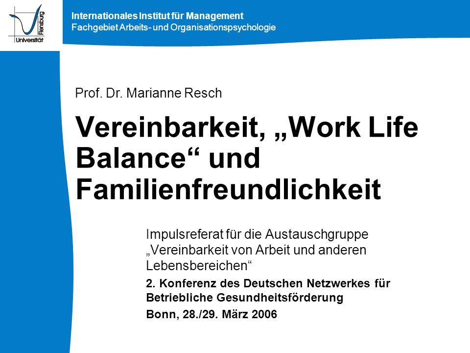 Internationales Institut für Management Fachgebiet Arbeits- und Organisationspsychologie Vereinbarkeit, Work Life Balance und Familienfreundlichkeit I