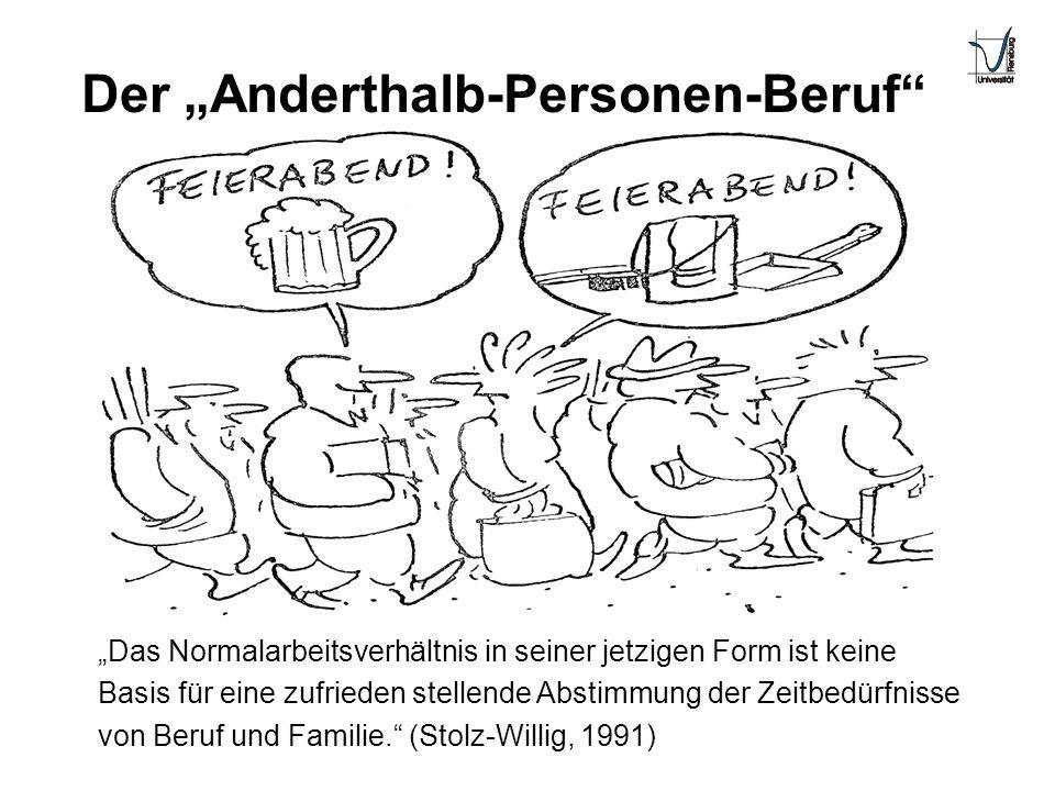 Der Anderthalb-Personen-Beruf Das Normalarbeitsverhältnis in seiner jetzigen Form ist keine Basis für eine zufrieden stellende Abstimmung der Zeitbedü