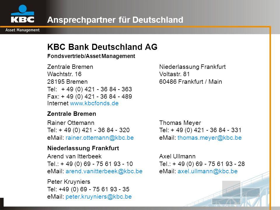 Ansprechpartner für Deutschland KBC Bank Deutschland AG Fondsvertrieb/Asset Management Zentrale BremenNiederlassung Frankfurt Wachtstr. 16Voltastr. 81