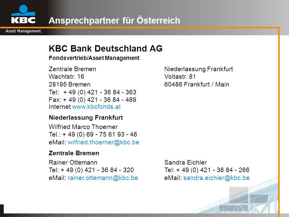 Ansprechpartner für Österreich KBC Bank Deutschland AG Fondsvertrieb/Asset Management Zentrale BremenNiederlassung Frankfurt Wachtstr. 16Voltastr. 81