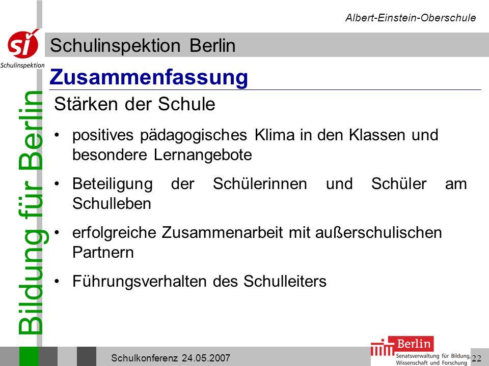 Bildung für Berlin Schulinspektion Berlin Albert-Einstein-Oberschule Schulkonferenz 24.05.200722 Zusammenfassung positives pädagogisches Klima in den