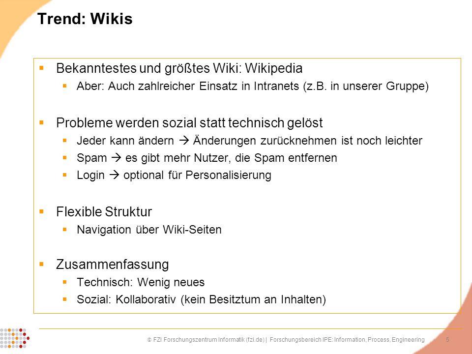 5 FZI Forschungszentrum Informatik (fzi.de) | Forschungsbereich IPE: Information, Process, Engineering Trend: Wikis Bekanntestes und größtes Wiki: Wik