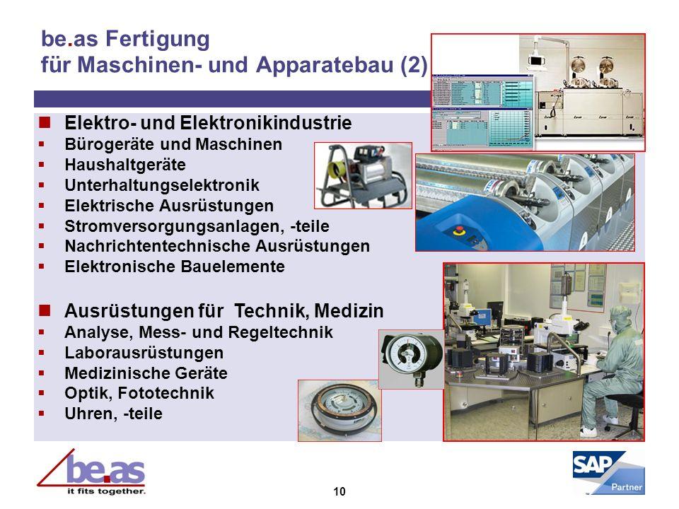 10 be.as Fertigung für Maschinen- und Apparatebau (2) Elektro- und Elektronikindustrie Bürogeräte und Maschinen Haushaltgeräte Unterhaltungselektronik