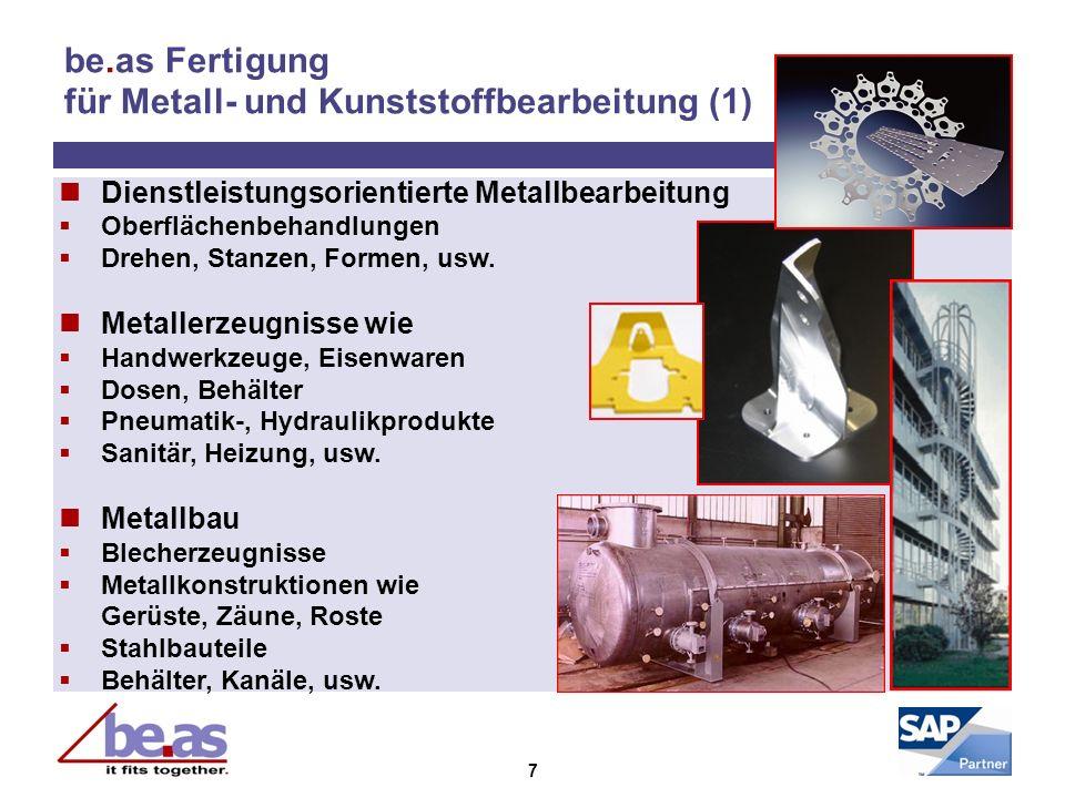 7 be.as Fertigung für Metall- und Kunststoffbearbeitung (1) Dienstleistungsorientierte Metallbearbeitung Oberflächenbehandlungen Drehen, Stanzen, Form