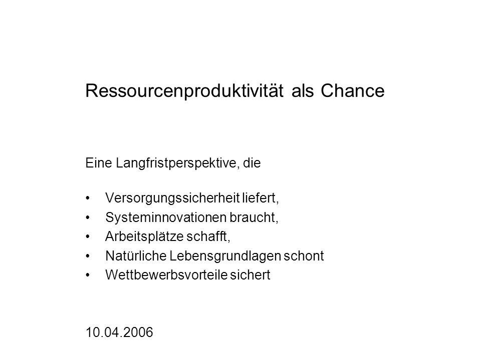 Herausforderung 2: Verbesserungsziele Deutschland –Nachhaltigkeitsstrategie der Bundesregierung: Verbesserung der Ressourcenproduktivität bezogen auf 1991 um den Faktor 2 bis 2020 –Aber: TMC steigt seit 2000 wieder an (Export von Rucksäcken).