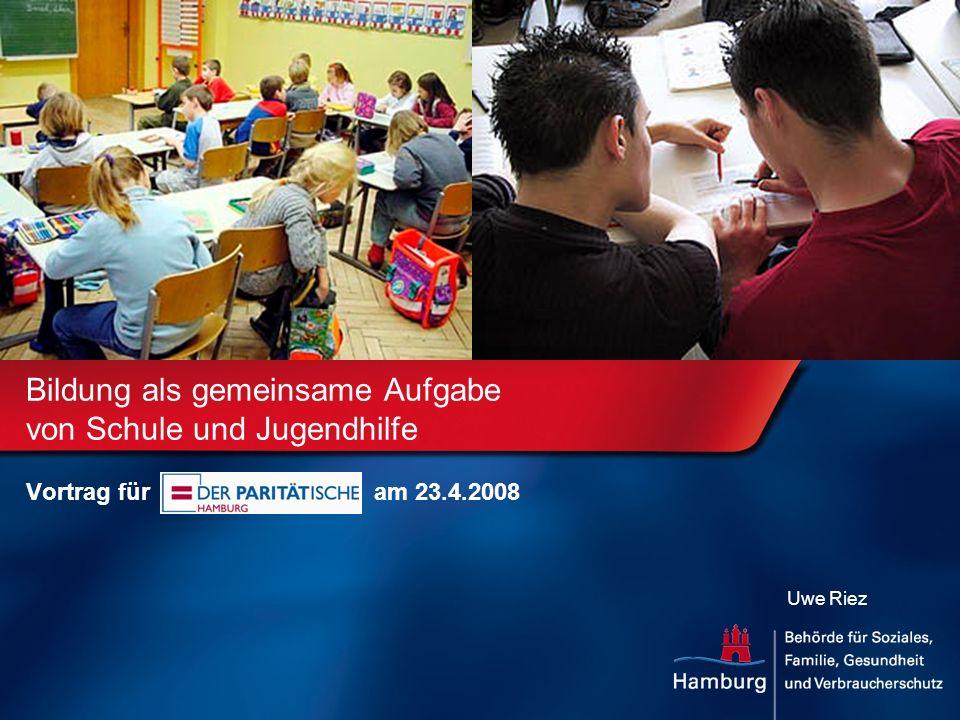 Bildung als gemeinsame Aufgabe von Schule und Jugendhilfe Vortrag füram 23.4.2008 Uwe Riez
