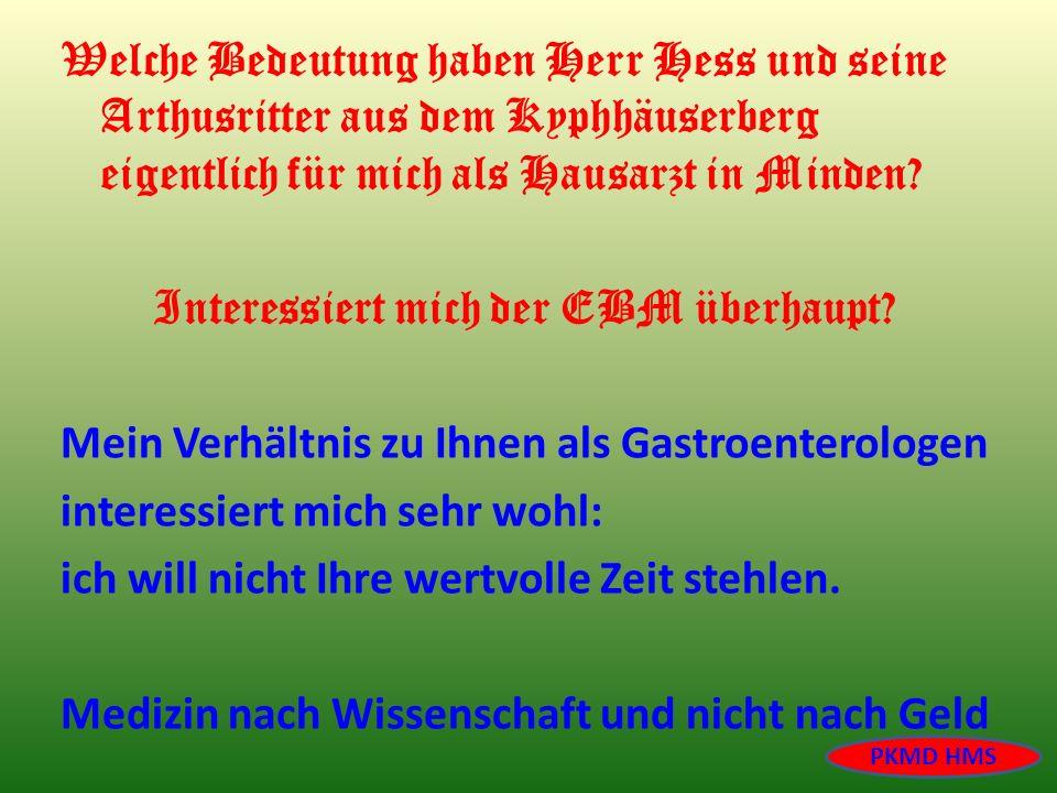 Welche Bedeutung haben Herr Hess und seine Arthusritter aus dem Kyphhäuserberg eigentlich für mich als Hausarzt in Minden? Interessiert mich der EBM ü