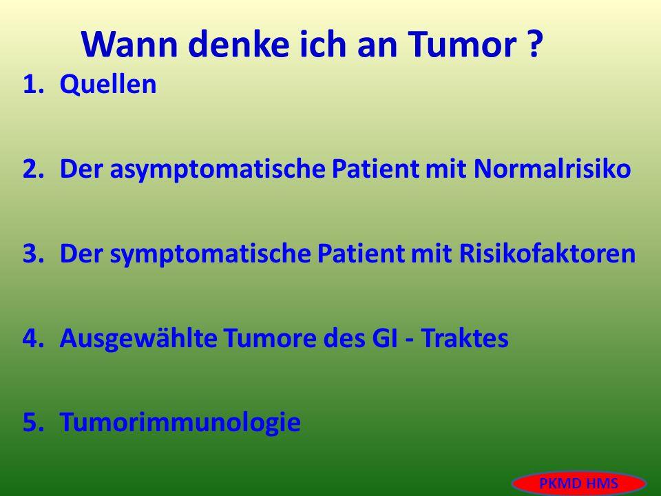 1.Quellen 2.Der asymptomatische Patient mit Normalrisiko 3.Der symptomatische Patient mit Risikofaktoren 4.Ausgewählte Tumore des GI - Traktes 5.Tumor