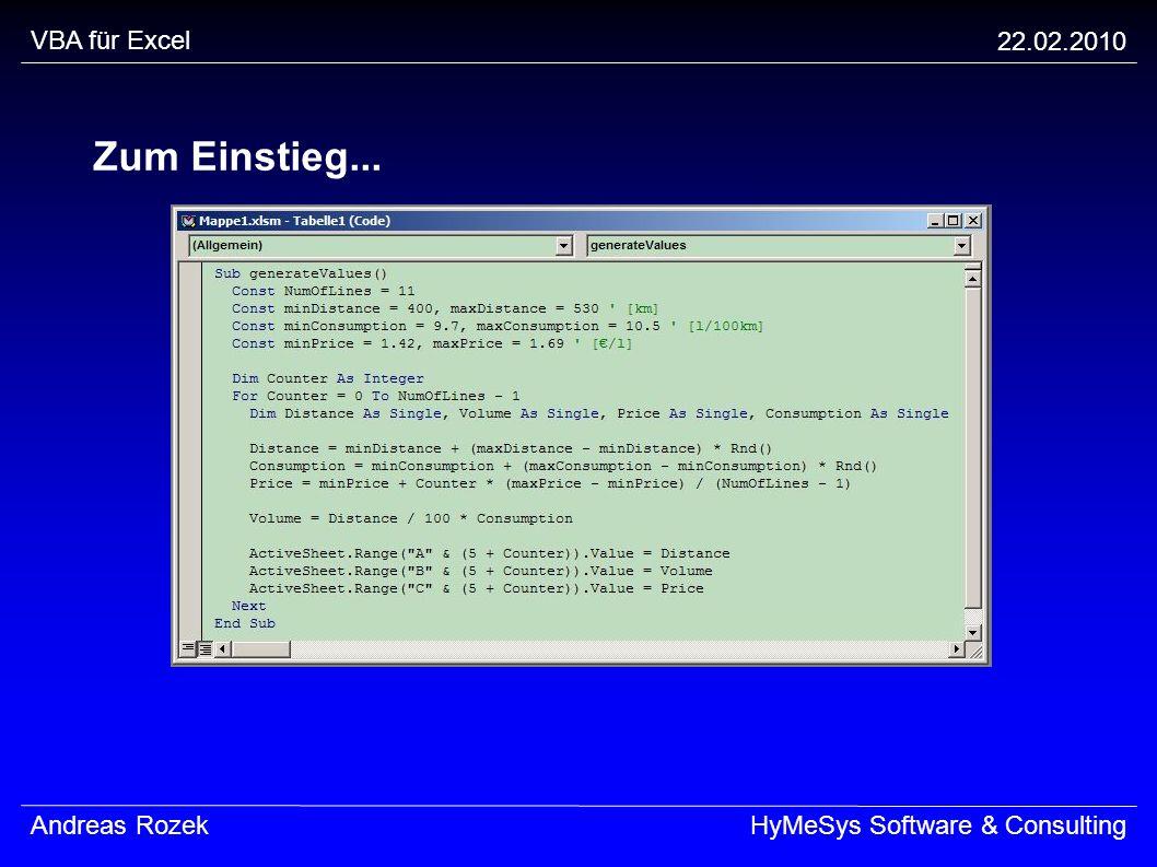 VBA für Excel 22.02.2010 Andreas RozekHyMeSys Software & Consulting Zum Einstieg...