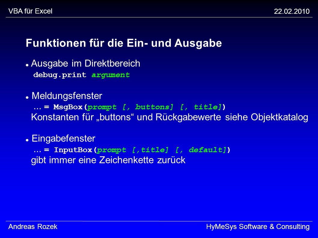 VBA für Excel 22.02.2010 Andreas RozekHyMeSys Software & Consulting Funktionen für die Ein- und Ausgabe Ausgabe im Direktbereich debug.print argument