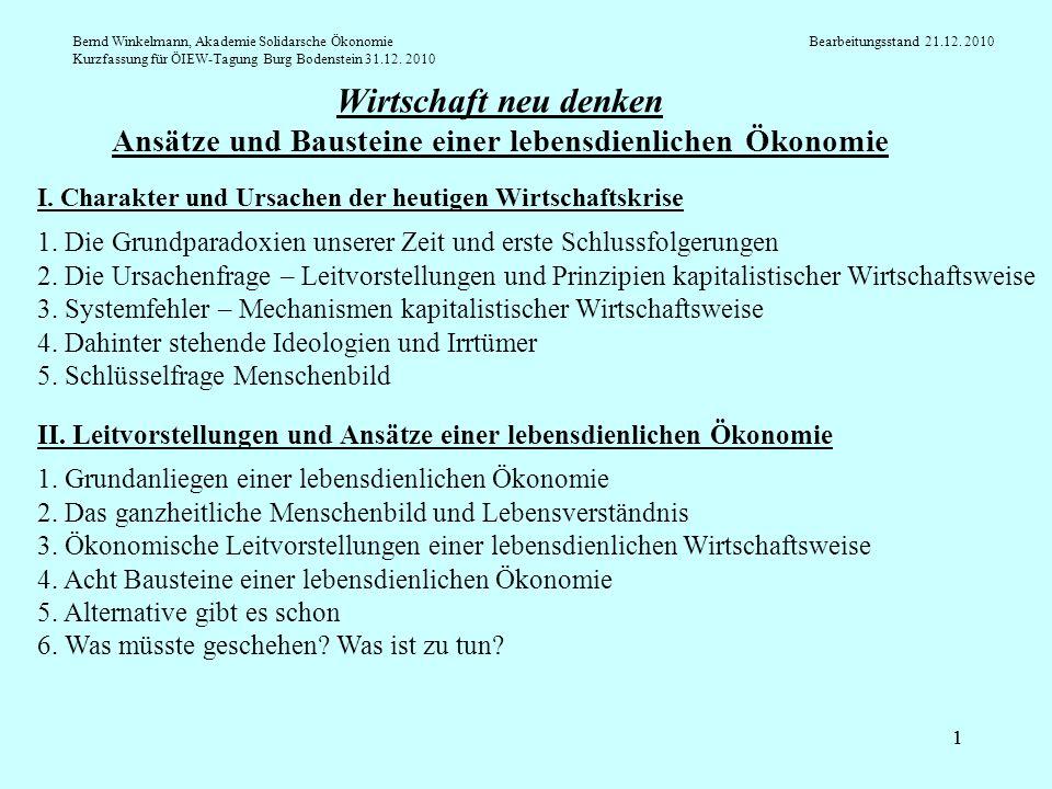 11 Wirtschaft neu denken Ansätze und Bausteine einer lebensdienlichen Ökonomie Bernd Winkelmann, Akademie Solidarsche Ökonomie Bearbeitungsstand 21.12