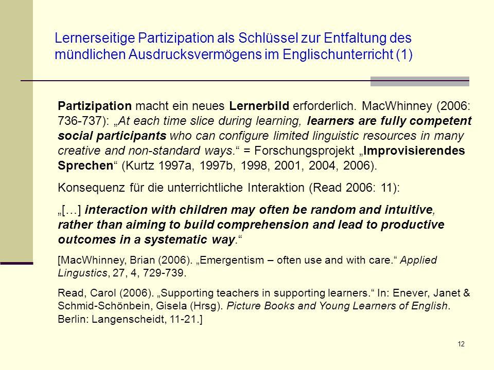 12 Lernerseitige Partizipation als Schlüssel zur Entfaltung des mündlichen Ausdrucksvermögens im Englischunterricht (1) Partizipation macht ein neues