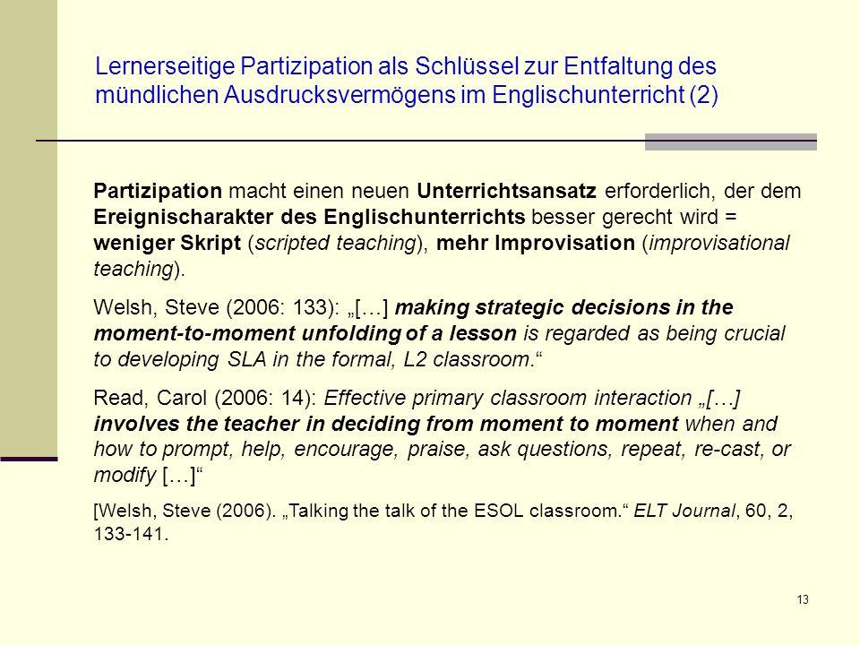 13 Lernerseitige Partizipation als Schlüssel zur Entfaltung des mündlichen Ausdrucksvermögens im Englischunterricht (2) Partizipation macht einen neue