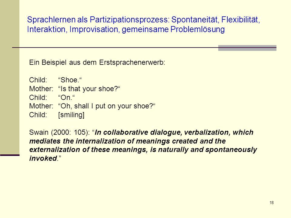 18 Sprachlernen als Partizipationsprozess: Spontaneität, Flexibilität, Interaktion, Improvisation, gemeinsame Problemlösung Ein Beispiel aus dem Ersts