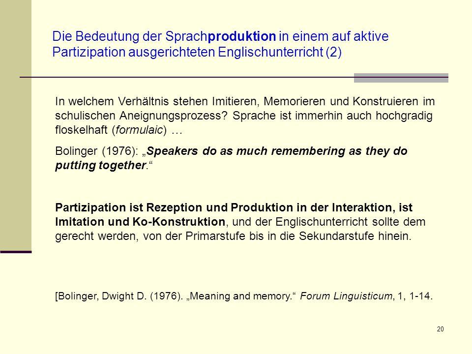 20 Die Bedeutung der Sprachproduktion in einem auf aktive Partizipation ausgerichteten Englischunterricht (2) In welchem Verhältnis stehen Imitieren,
