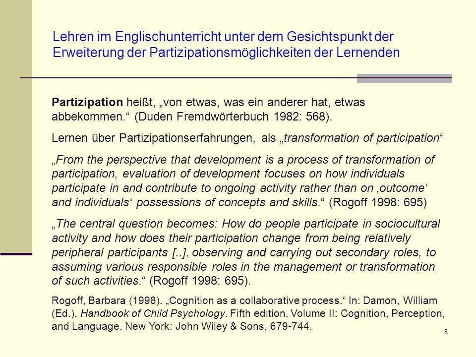 9 Partizipation aus der Perspektive der transatlantischen SLA- Forschung (Swain 2000) Swain (2000: 97-100) stellt die klassischen SLA-Konzepte (Input, Output, Intake) in Frage.