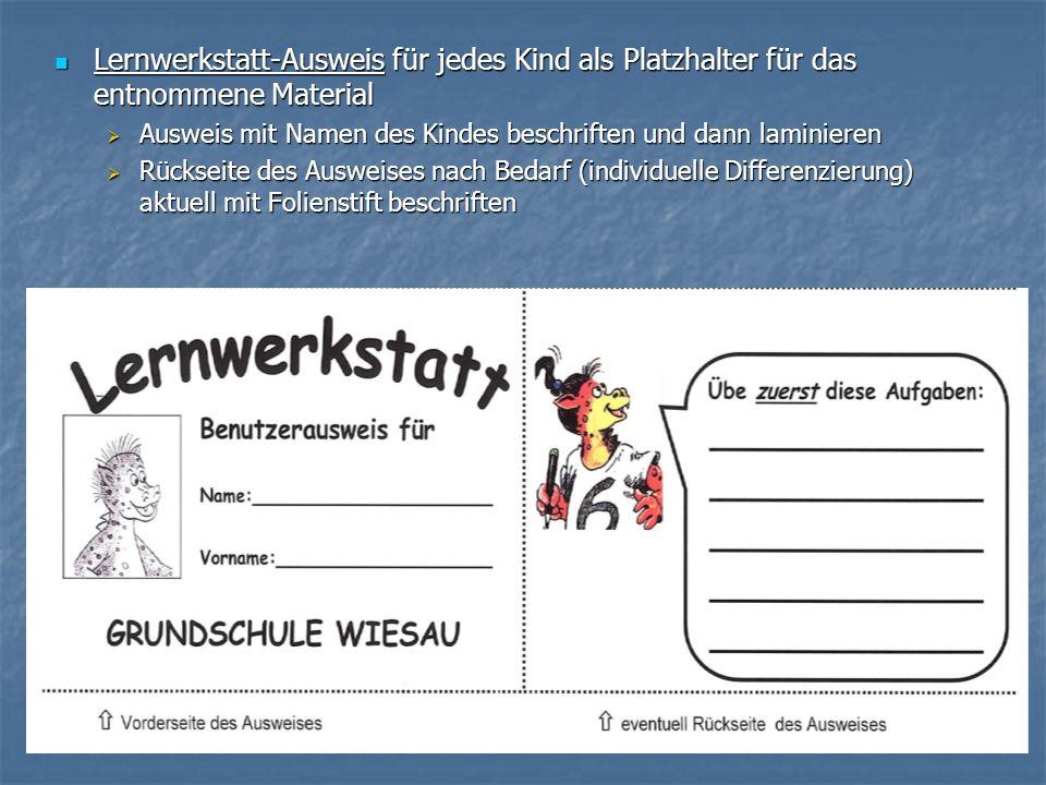 Lernwerkstatt-Ausweis für jedes Kind als Platzhalter für das entnommene Material Lernwerkstatt-Ausweis für jedes Kind als Platzhalter für das entnomme
