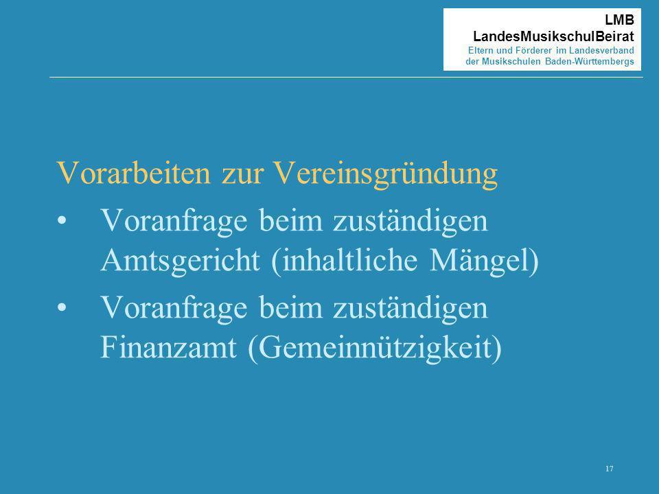 17 LMB LandesMusikschulBeirat Eltern und Förderer im Landesverband der Musikschulen Baden-Württembergs Vorarbeiten zur Vereinsgründung Voranfrage beim