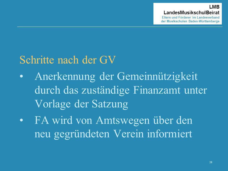28 LMB LandesMusikschulBeirat Eltern und Förderer im Landesverband der Musikschulen Baden-Württembergs Schritte nach der GV Anerkennung der Gemeinnütz