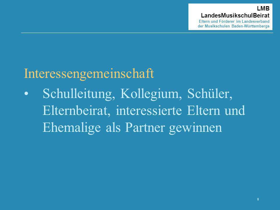 8 LMB LandesMusikschulBeirat Eltern und Förderer im Landesverband der Musikschulen Baden-Württembergs Interessengemeinschaft Schulleitung, Kollegium,