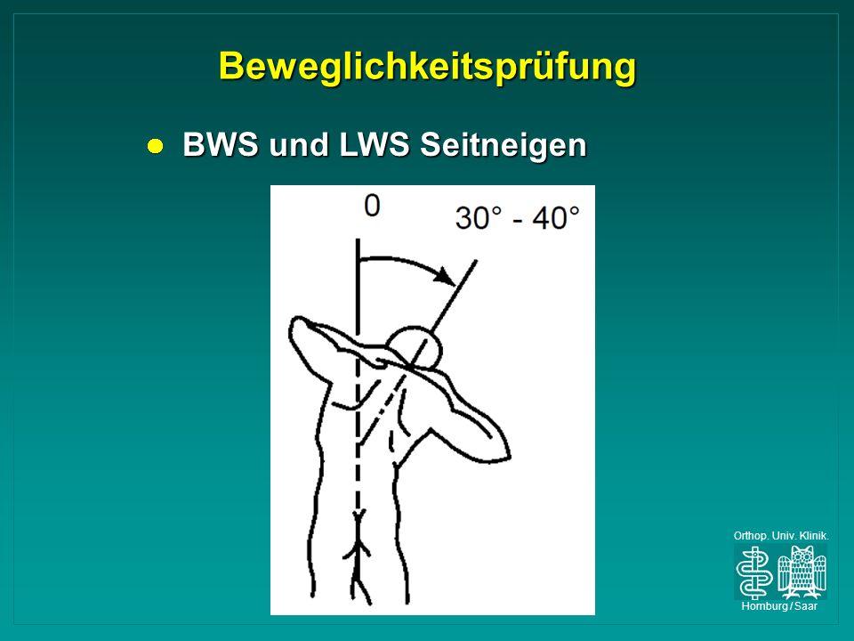 Orthop. Univ. Klinik. Homburg / Saar Beweglichkeitsprüfung BWS und LWS Seitneigen BWS und LWS Seitneigen