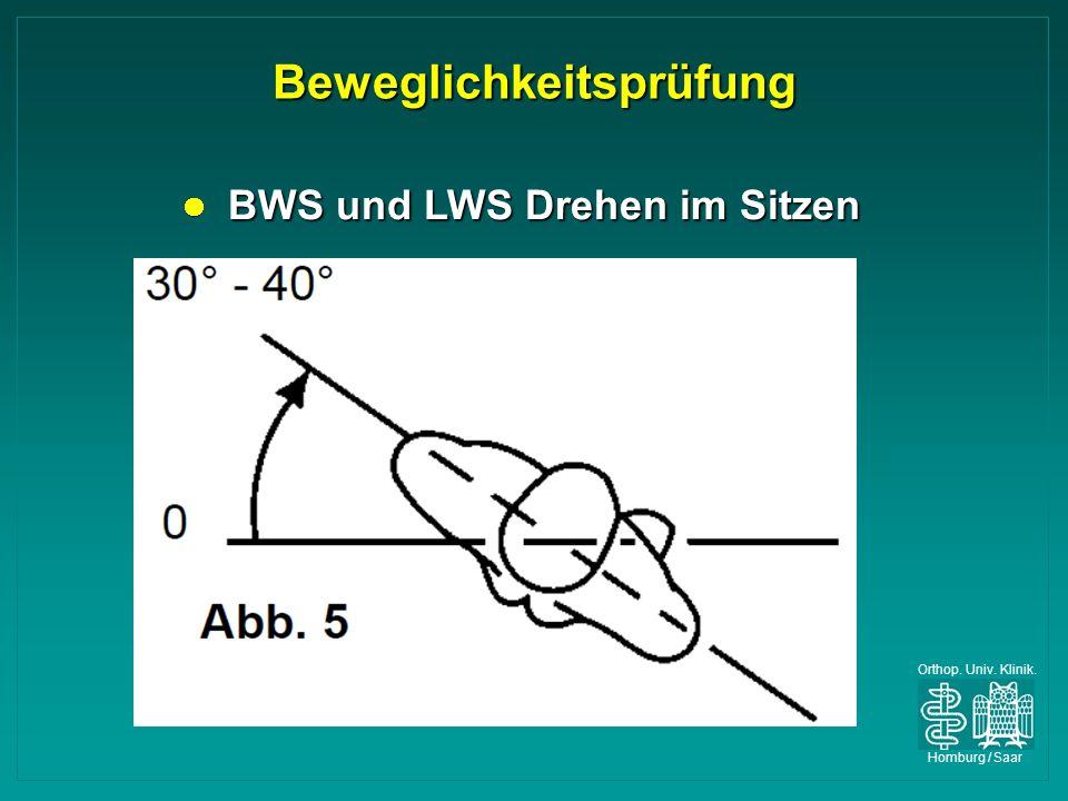 Orthop. Univ. Klinik. Homburg / Saar Beweglichkeitsprüfung BWS und LWS Drehen im Sitzen BWS und LWS Drehen im Sitzen