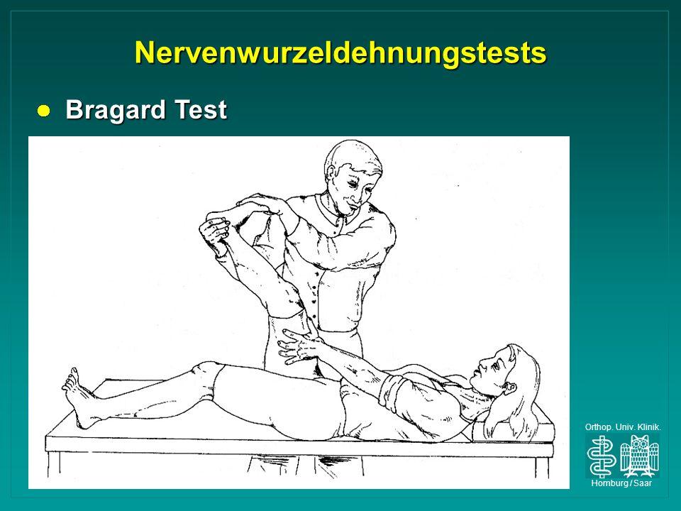 Orthop. Univ. Klinik. Homburg / Saar Nervenwurzeldehnungstests Bragard Test Bragard Test