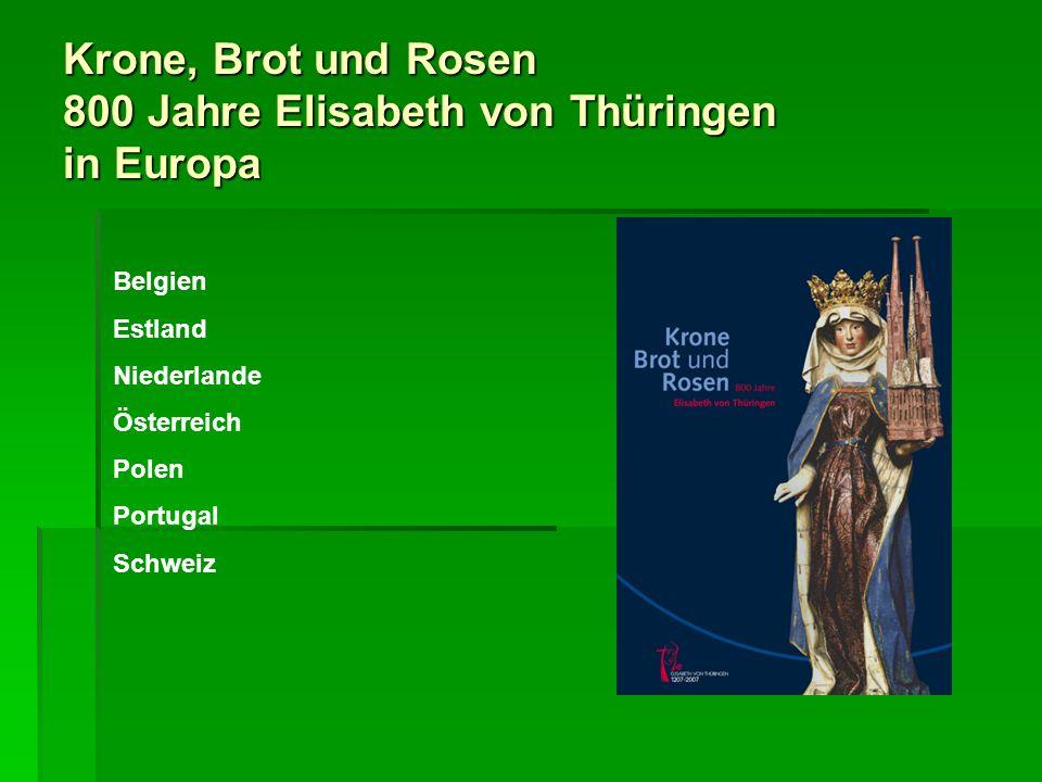 Krone, Brot und Rosen 800 Jahre Elisabeth von Thüringen in Europa Belgien Estland Niederlande Österreich Polen Portugal Schweiz